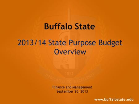Buffalo State 2013/14 State Purpose Budget Overview Finance and Management September 20, 2013.