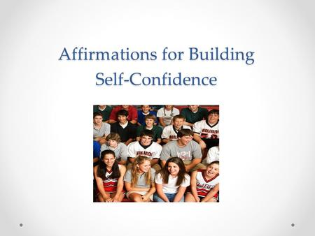 Affirmations for Building Self-Confidence. What is Motivational Interviewing?  A collaborative communication style  A quiet, curious process about listening.