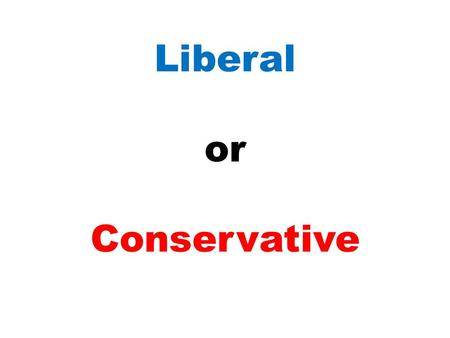 Liberal or Conservative. Foreign Policy Liberal Conservative Foreign Policy based on spreading democracy and humanitarian aid. Support for foreign alliances.