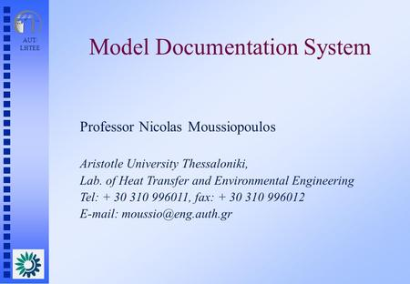 AUT/ LHTEE Model Documentation System Professor Nicolas Moussiopoulos Aristotle University Thessaloniki, Lab. of Heat Transfer and Environmental Engineering.