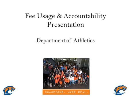 Fee Usage & Accountability Presentation Department of Athletics.