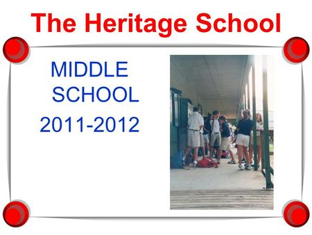 The Heritage School MIDDLE SCHOOL 2011-2012. Organizing For Success!  Student Handbook: A daily planner and information booklet  Schedules: A & B days.