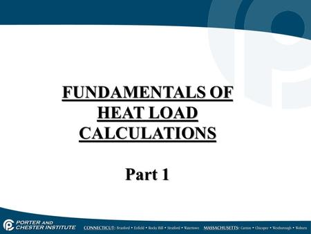 FUNDAMENTALS OF HEAT LOAD CALCULATIONS Part 1. What Causes Heat Loss 23.8.4 Temperature difference Outside Inside.