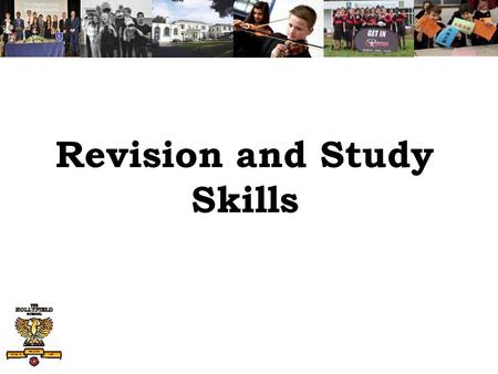 Revision and Study Skills. The conversation……… Why should you revise? Where should you revise? When should you revise? How should you revise? How often.