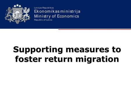 Supporting measures to foster return migration. Since 2000, number of population has decreased by 340 thousand or 14.3% Demography tendencies.