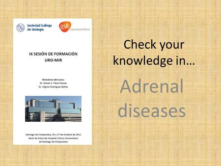 Check your knowledge in… Adrenal diseases. Which treatment is indicated in case of hyperaldosteronism due to adrenal hyperplasia? 1.Medical treatment.
