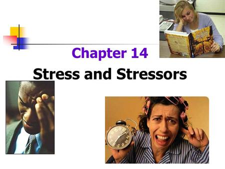 Chapter 14 Stress and Stressors. The Concept of Stress Stress A physical and psychological response to events (stressors) that challenge a persons normal.