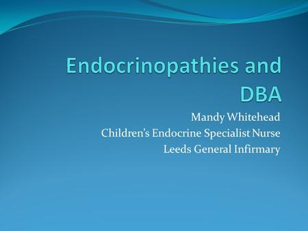 Endocrinopathies and DBA