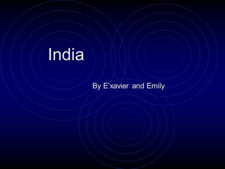 India By E'xavier and Emily. Location India is found on Asia. The capital city is New Delhi. Pakistan, China and Nepal shares the border with India. The.