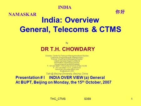 THC_CTMS S3591 India: Overview General, Telecoms & CTMS By DR T.H. CHOWDARY Director: Center for Telecom Management and Studies Chairman: Pragna Bharati.