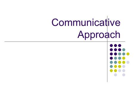 the communicative approach in english language teaching english language essay This approach to teaching provides authentic opportunities for learning that go beyond repetition and memorization of grammatical patterns in isolation a central concept of the communicative approach to language teaching is communicative competence: the learner's ability to understand and use language appropriately to communicate in .