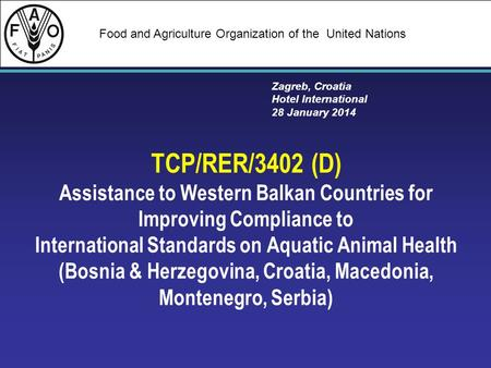 Food and Agriculture Organization of the United Nations TCP/RER/3402 (D) Assistance to Western Balkan Countries for Improving Compliance to International.