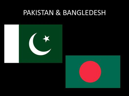 PAKISTAN & BANGLEDESH. New Countries, Ancient Lands - The Indus Valley civilization was one of the world's first civilizations arose around 2500 B.C.
