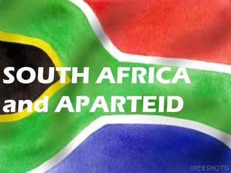 SOUTH AFRICA and APARTEID. South Africa Most developed and wealthiest nation in Africa.