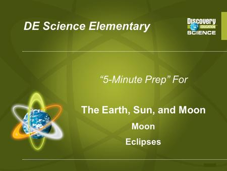 "DE Science Elementary ""5-Minute Prep"" For The Earth, Sun, and Moon Moon Eclipses."