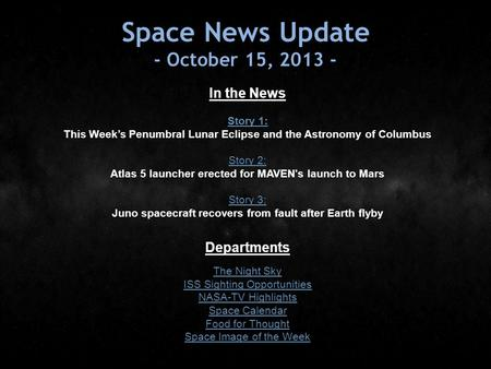 Space News Update - October 15, 2013 - In the News Story 1: Story 1: This Week's Penumbral Lunar Eclipse and the Astronomy of Columbus Story 2: Story 2: