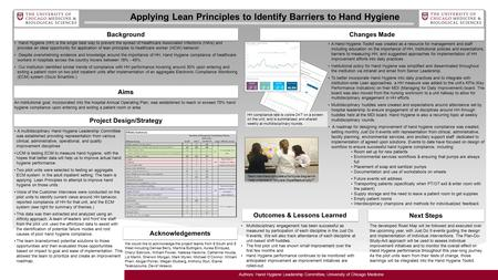 Applying Lean Principles to Identify Barriers to Hand Hygiene Authors: Hand Hygiene Leadership Committee, University of Chicago Medicine Background An.
