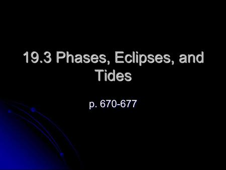 19.3 Phases, Eclipses, and Tides