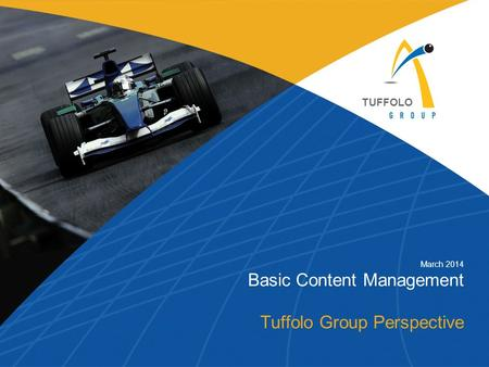 March 2014 Basic Content Management Tuffolo Group Perspective TUFFOLO.