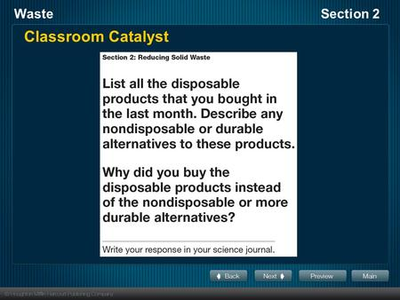WasteSection 2 Classroom Catalyst. WasteSection 2 Objectives Identify three ways you can produce less waste. Describe how you can use your consumer buying.