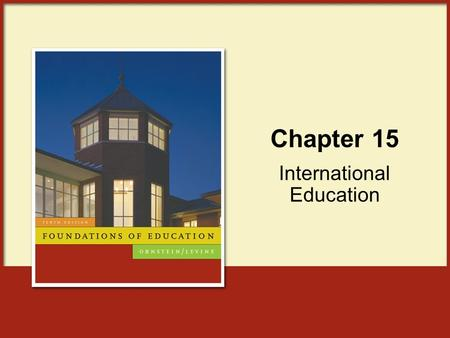 Chapter 15 International Education. Copyright © Houghton Mifflin Company. All rights reserved.15 | 2 Common Elements in Education Around the World Social-Class.