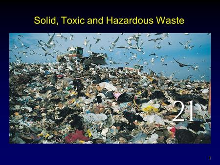 Solid, Toxic and Hazardous Waste