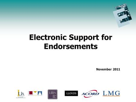 Endorsement Initiative Update Agenda Electronic Support for Endorsements November 2011.