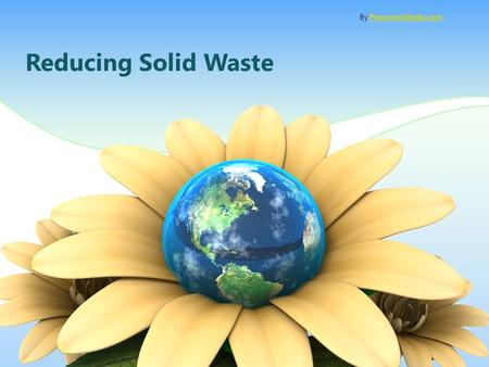 Reducing Solid Waste By PresenterMedia.comPresenterMedia.com.