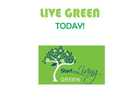 LIVE GREEN TODAY!. Recycle…!!! In this project, students will be able to demonstrate their understanding of the theme (saving nature) by making and presenting.