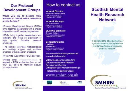 "How to contact us Scottish Mental Health Research Network ""Facilitating the development, set up and successful completion of mental health research studies."