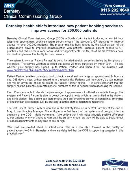 Barnsley health chiefs introduce new patient booking service to improve access for 200,000 patients Voice Connect 0116 232 4640 www.voiceconnect.co.uk.