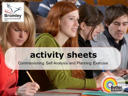 Commissioning Self Analysis and Planning Exercise activity sheets.
