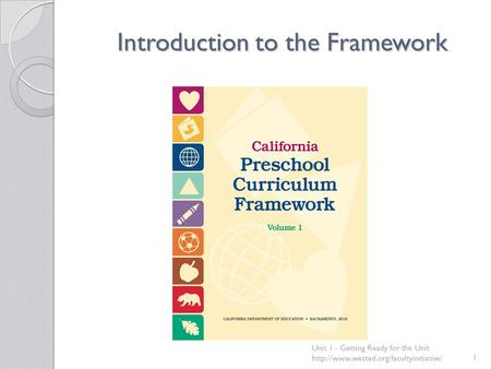 Introduction to the Framework Unit 1 - Getting Ready for the Unit