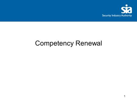 1 Competency Renewal. 2 Why have the Competency Specs changed? To ensure they reflect current industry practice So we can manage any risks identified.