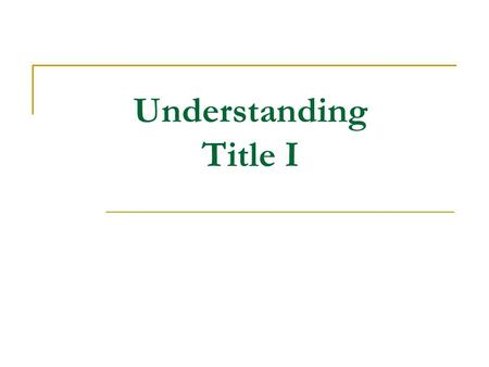 Understanding Title I. Title I Defined A federal allocation of funds for schools classified as low income for the purpose of assisting students to demonstrate.