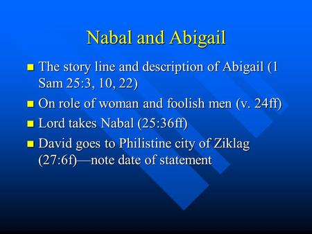 Nabal and Abigail The story line and description of Abigail (1 Sam 25:3, 10, 22) The story line and description of Abigail (1 Sam 25:3, 10, 22) On role.