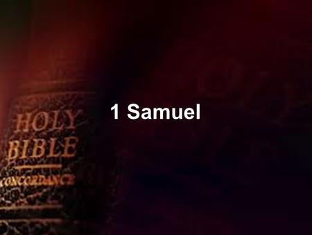 1 Samuel. Context Context: Follows on from Judges Follows on from Judges Historical narrative Historical narrative Some written by Samuel – the rest written.
