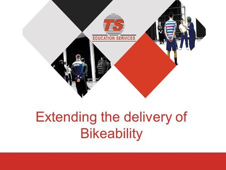 Extending the delivery of Bikeability. Characteristics of Effective teaching and learning In the best lessons the following characteristics will be in.