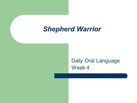 Shepherd Warrior Daily Oral Language Week 4. Sentence 1 Combine sentences. david hearded sheep. david played a lyre. sheep can fall into crevices. sheep.
