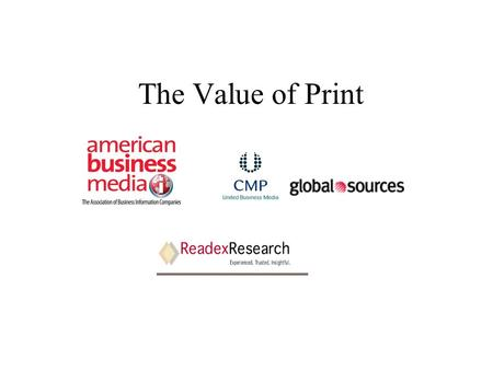 The Value of Print. Media formats fall into clear tiers 4 7 16 19 34 35 39 45 49 50 64 72 74 77 Podcasts RSS feeds Online blogs and newsgroups Wikis Web.