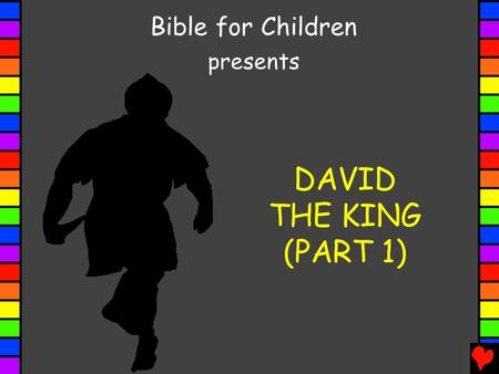 DAVID THE KING (PART 1) Bible for Children presents.