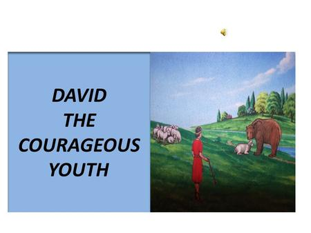 DAVID THE COURAGEOUS YOUTH ISRAEL FOUGHT A WAR GOLIATH CHALLENGED ISRAEL.