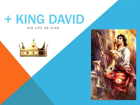 + KING DAVID HIS LIFE AS KING. KING DAVID THE CROWDS GATHERED AROUND KING DAVID AT HEBRON We are your bone and your flesh!