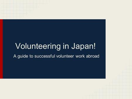 Volunteering in Japan! A guide to successful volunteer work abroad.