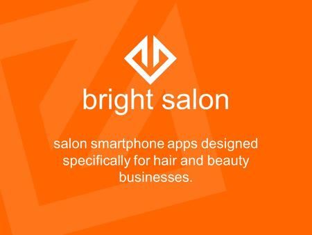 Bright salon salon smartphone apps designed specifically for hair and beauty businesses.