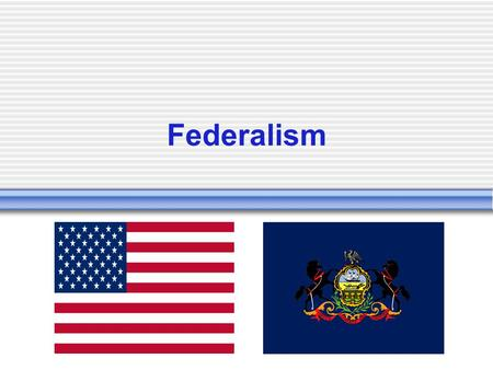 Federalism. The Basics Basic Definition: a system of govt. in which a written constitution divides the sovereignty/powers of govt. on a territorial basis.