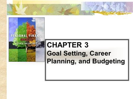 CHAPTER 3 Goal Setting, Career Planning, and Budgeting.