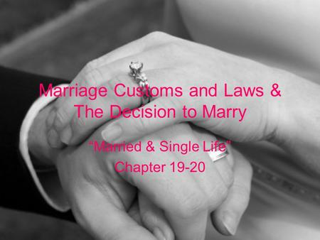 "Marriage Customs and Laws & The Decision to Marry ""Married & Single Life"" Chapter 19-20."