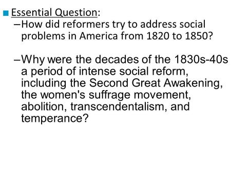 american reform movements between 1820 and 1860 essays Start studying unit 3 essay migration to and within the united states and debates over slavery shaped american american reform movements between 1820 and 1860.