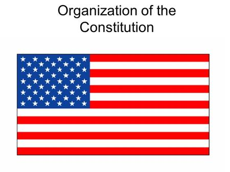 Organization of the Constitution. Article I: Legislative Makes the laws 2 Houses (bicameral)